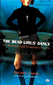 The Dead Girls' Dance (Morganville Vampires, Book 2): The Morganville Vampires, Book II