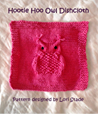 Hootie Hoo Owl DIsh Cloth Knitting Pattern
