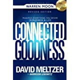 Connected To Goodness: Manifest Everything You Desire In Business And In Life