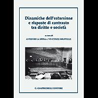 Dinamiche dell'estorsione e risposte di contrasto tra diritto e società (Italian Edition) book cover