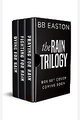 The Rain Trilogy Box Set: Praying for Rain / Fighting for Rain / Dying for Rain Kindle Edition