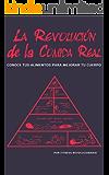 La Revolución de la Comida Real: Conoce tus alimentos para mejorar tu cuerpo (Spanish Edition)