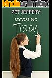 Becoming Tracy: an age regression novella (English Edition)