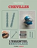 Techniques de base - Fixations : chevilles (L'essentiel du bricolage)