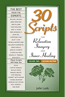 30 Scripts For Relaxation Imagery Inner Healing Volume 2