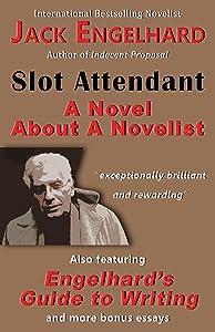 Slot Attendant: A Novel About A Novelist
