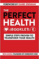 The Perfect Health Booklet: Simple Steps Proven to Transform Your Health Paperback