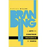 Branding: a arte de construir RELEVÂNCIA de marca (Portuguese Edition)