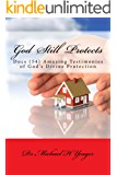 God Still Protects: Docs (54) Amazing Testimonies of Gods Divine Protection