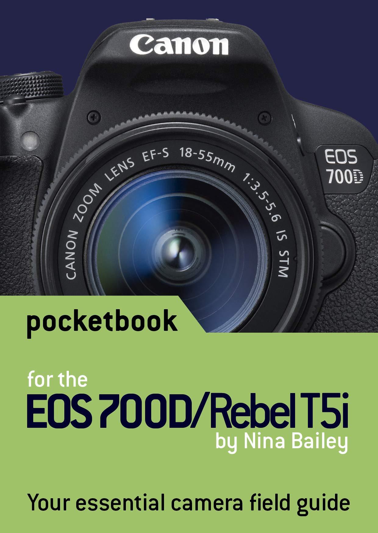 Canon EOS 700D / Rebel T5i Pocketbook: camera field guide: Amazon ...