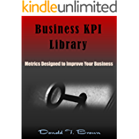 Business KPI Library: Metrics Designed to Improve Your Business (English Edition)