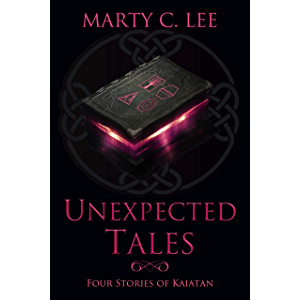 Unexpected Tales: Four Stories of Kaiatan (Unexpected Heroes)