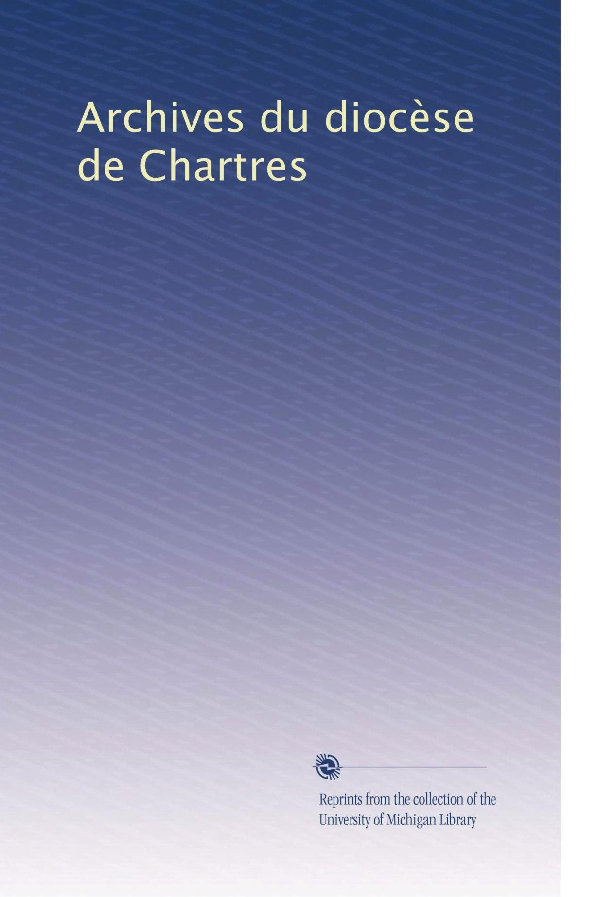 Archives du diocèse de Chartres (French Edition) pdf epub