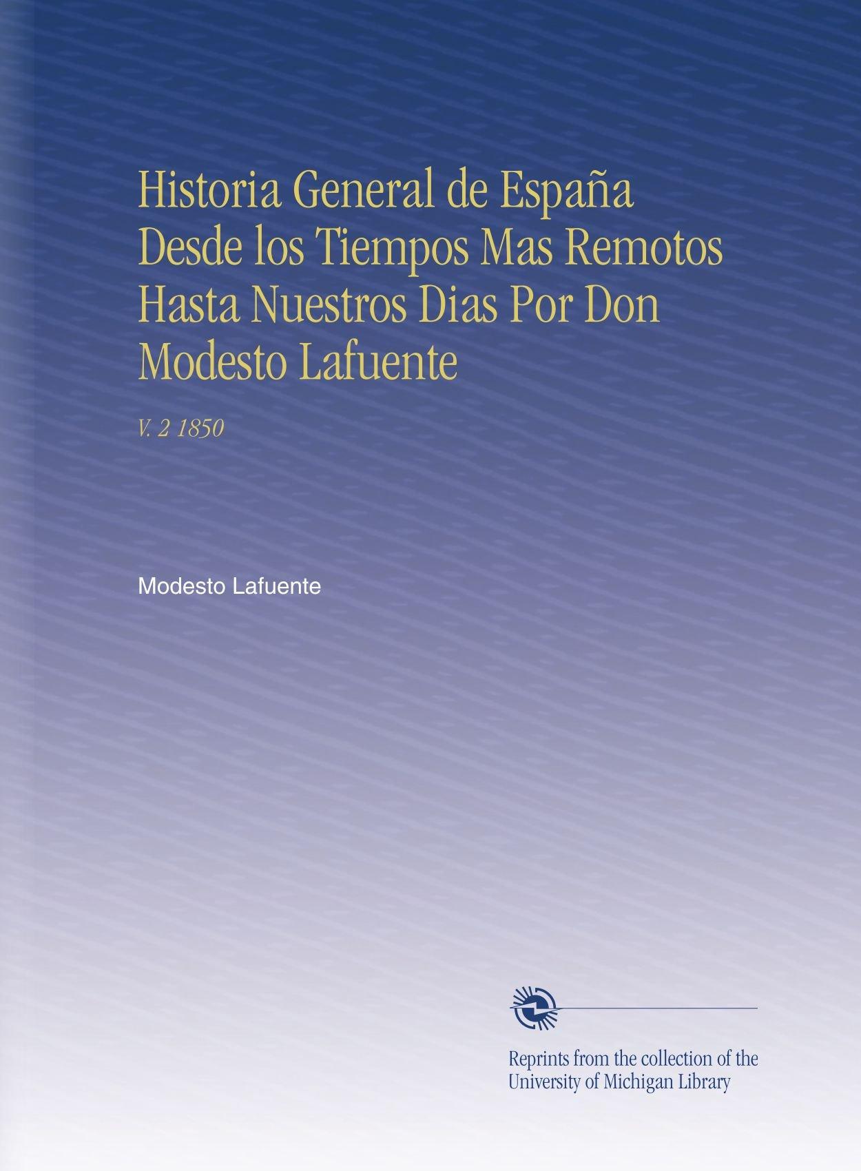 Historia General de España Desde los Tiempos Mas Remotos Hasta ...