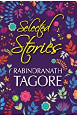 Selected Stories of Rabindranath Tagore Kindle Edition