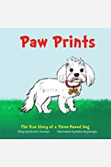 Paw Prints: The True Story of a Three-Pawed Dog Paperback