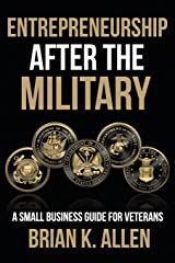 Entrepreneurship After The Military: A Small Business Guide For Veterans Paperback