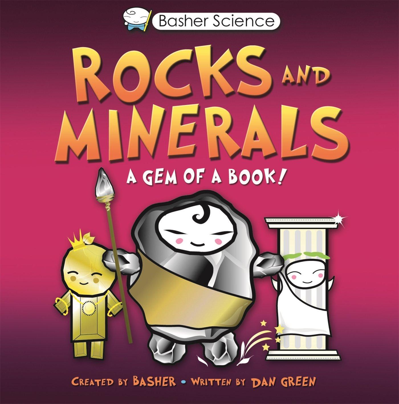 Basher: Rocks & Minerals: A Gem of a Book: Simon Basher, Dan Green:  9780753463147: Amazon.com: Books