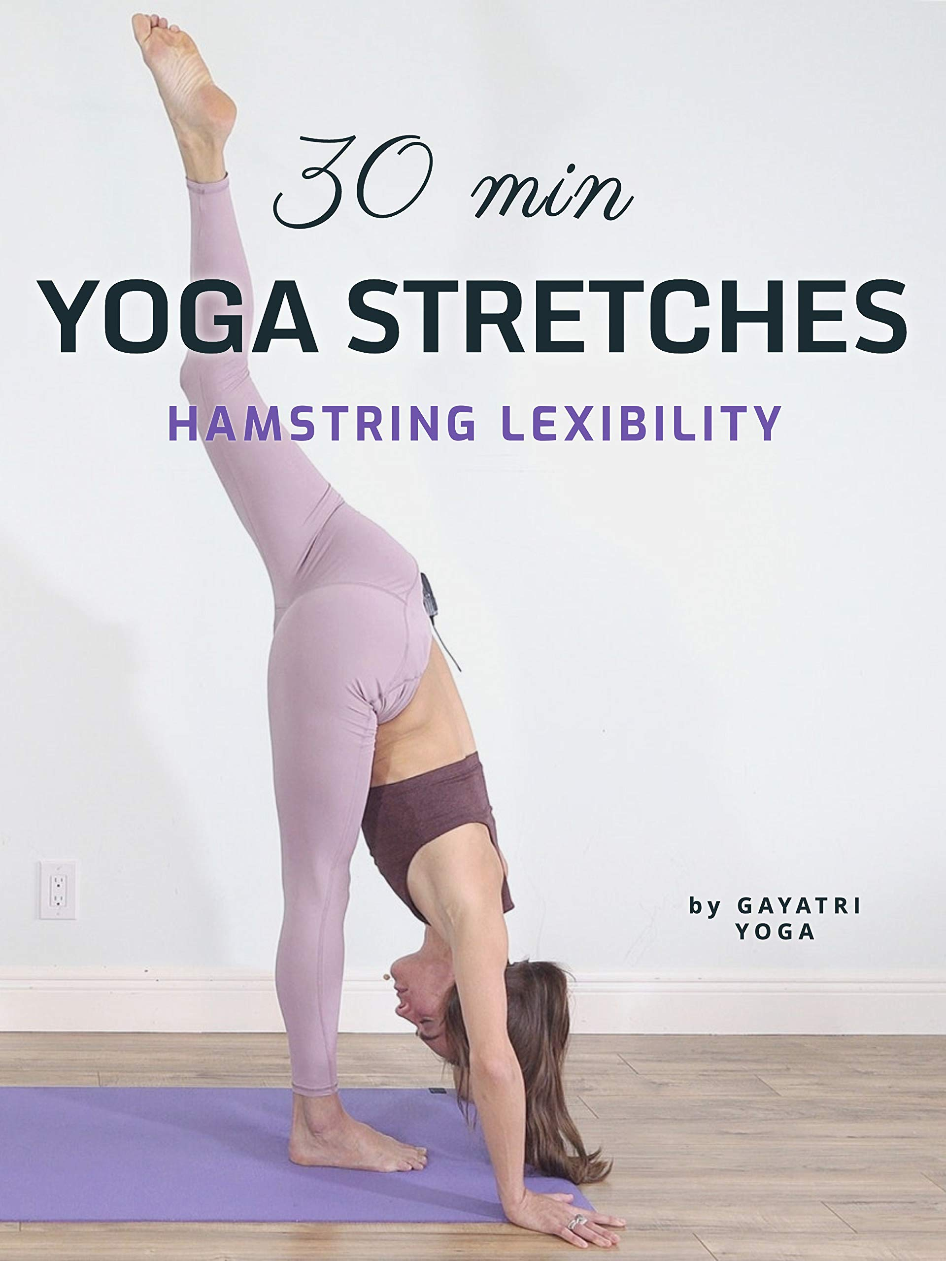 30 Min Yoga Stretches - Hamstring Flexibility - Gayatri Yoga