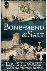 Bone-mend and Salt (Accidental Heretics) (Volume 1) Paperback