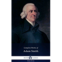 Delphi Complete Works of Adam Smith (Illustrated) (Delphi Series Seven Book 10)