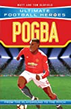 Pogba (Ultimate Football Heroes) - Collect Them All!: Manchester United