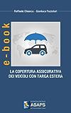LA COPERTURA ASSICURATIVA DEI VEICOLI CON TARGA ESTERA (I PRATICI DI ASAPS Vol. 1)