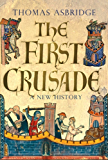 The First Crusade: A New History (English Edition)