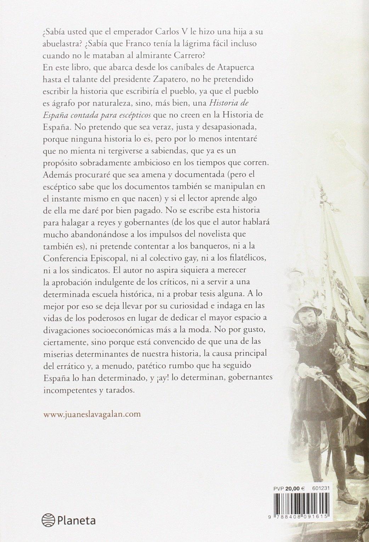 Historia de España contada para escépticos Fuera de colección: Amazon.es: Eslava Galán, Juan: Libros