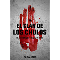 El Clan De Los Chulos: Una historia de traicion y dolor (Spanish Edition)