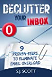 Declutter Your Inbox: 9 Proven Steps to Eliminate Email Overload