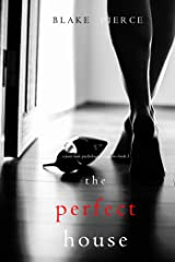 The Perfect House (A Jessie Hunt Psychological Suspense Thriller—Book Three) Kindle Edition