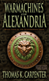 Warmachines of Alexandria (Alexandrian Saga Book 4)