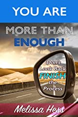 You Are More Than Enough - Don't Look Back Finish the Process Paperback