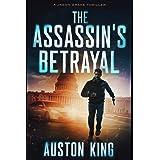 The Assassin's Betrayal: CIA Assassin (Jason Drake)