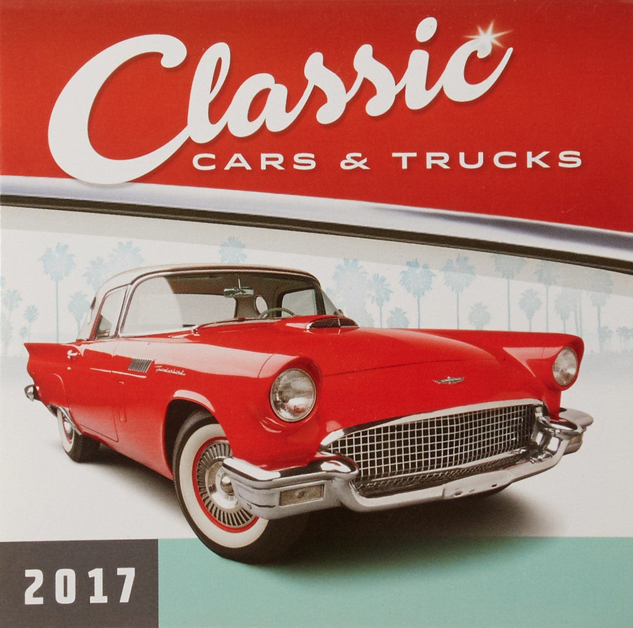 Read Online Classic Cars & Trucks 2017 Calendar pdf epub