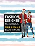 Fashion Designer Sketchbook Male & Female Figure Template: Large Male & Female Croquis for Easily Sketching Your Fashion…
