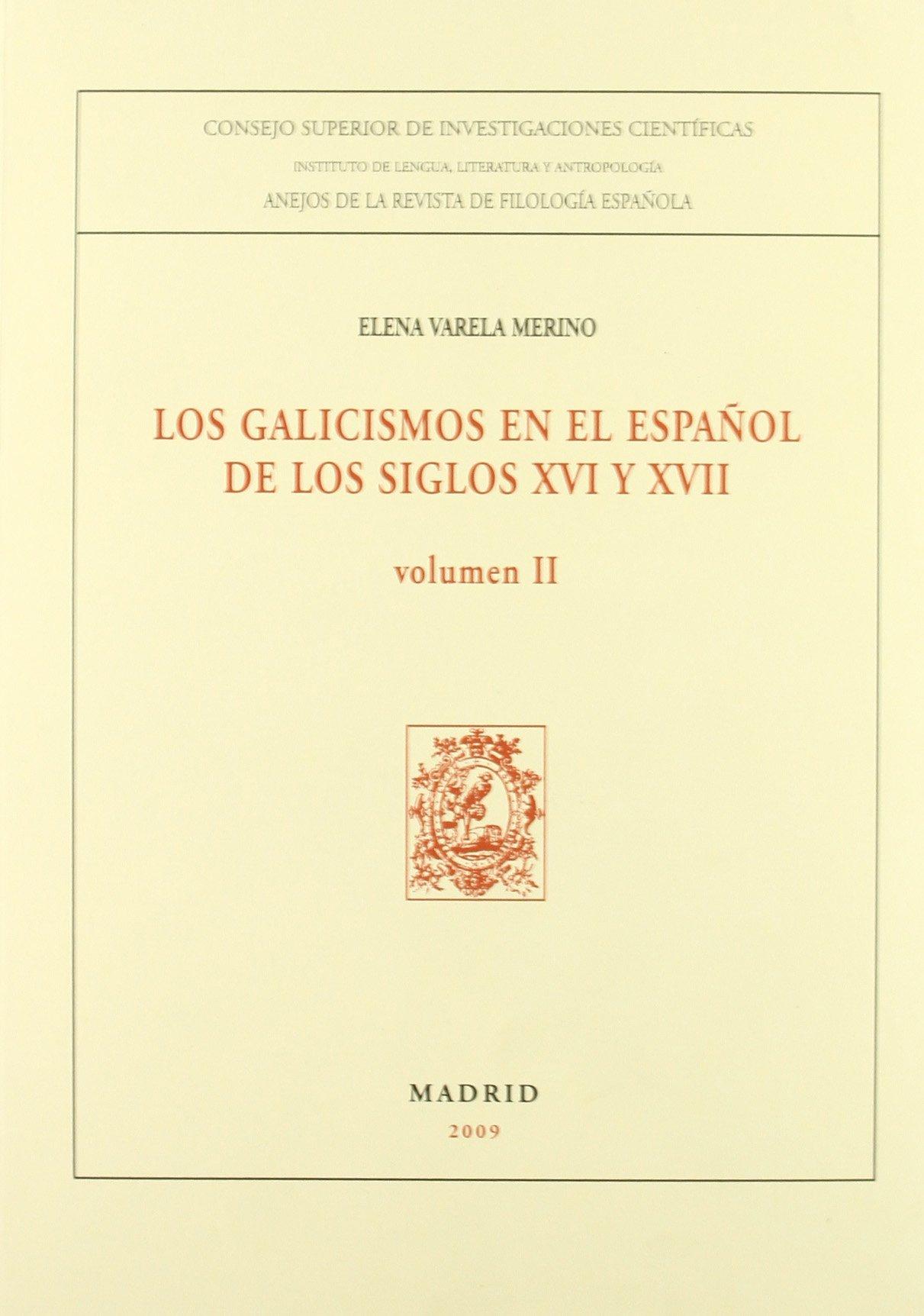 Los galicismos en el español de los siglos XVI y XVII: 2 Anejos ...
