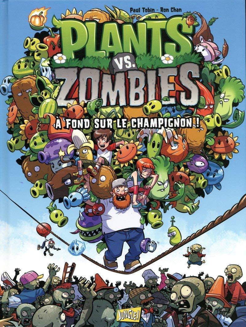 Plants vs zombies - tome 5 a fond sur le champignon! - vol05 ...
