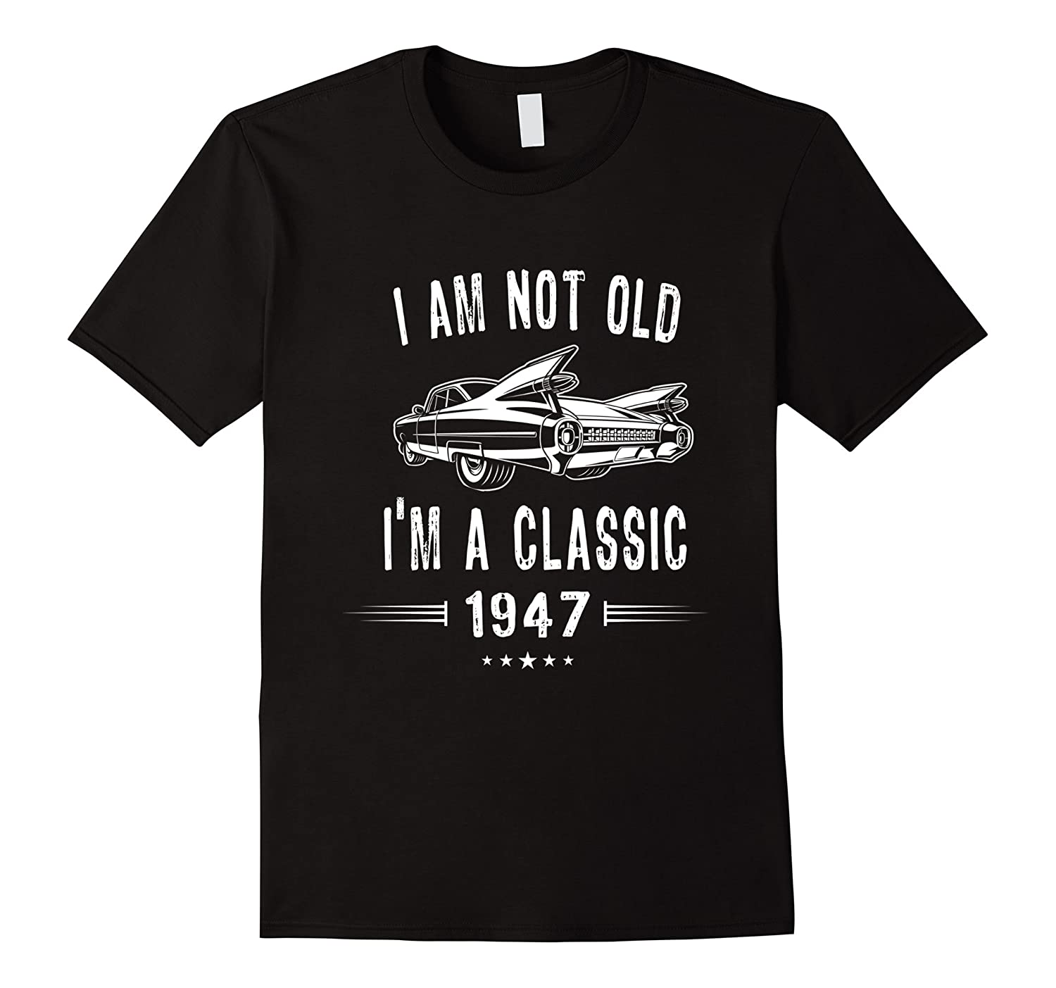 70th Birthday Tshirt I'm Not Old I'm A Classic 1947 Gift Tee-TH