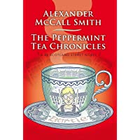 The Peppermint Tea Chronicles: A 44 Scotland Street Novel