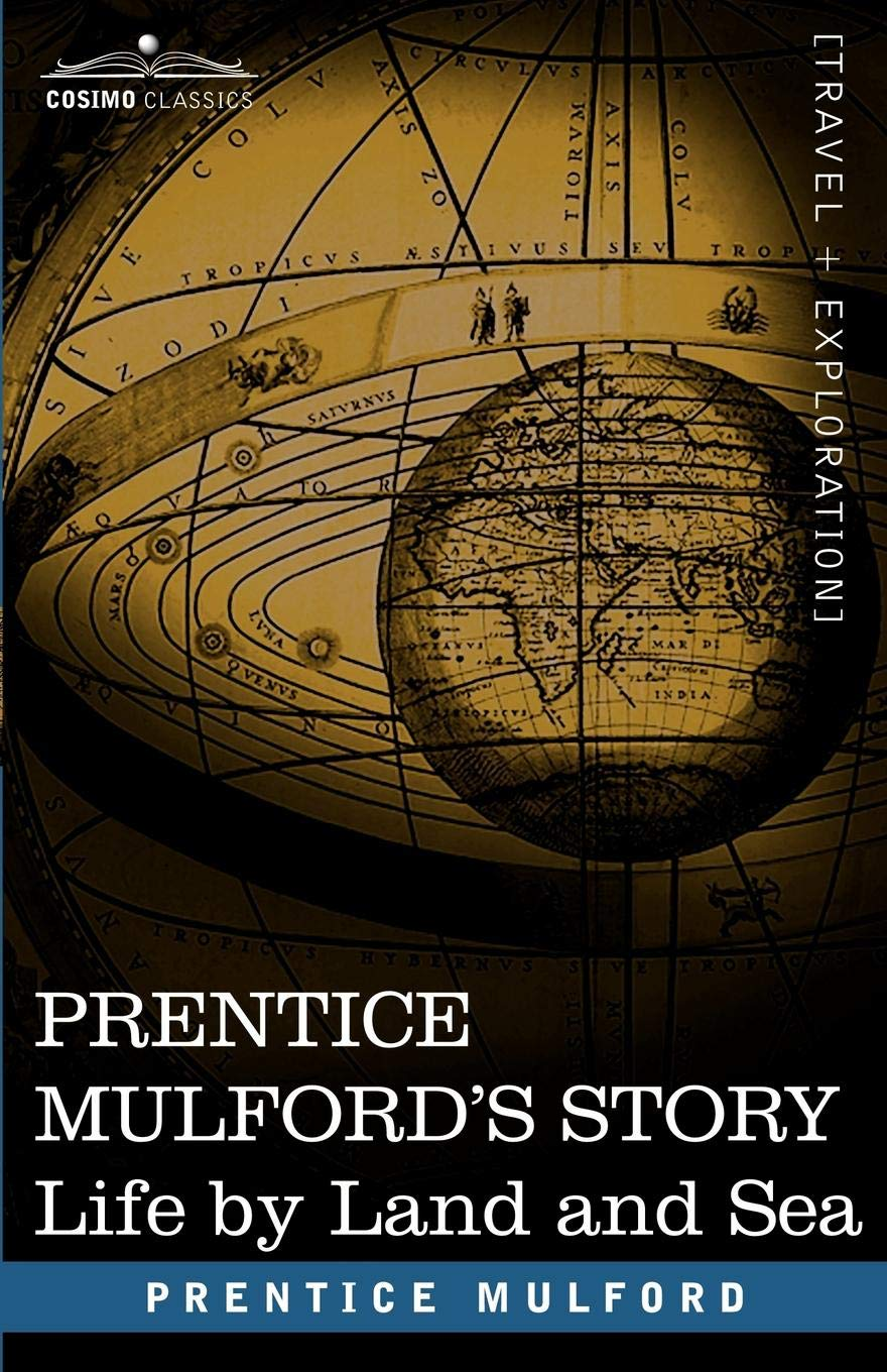 Prentice Mulford's Story: Life by Land and Sea pdf epub
