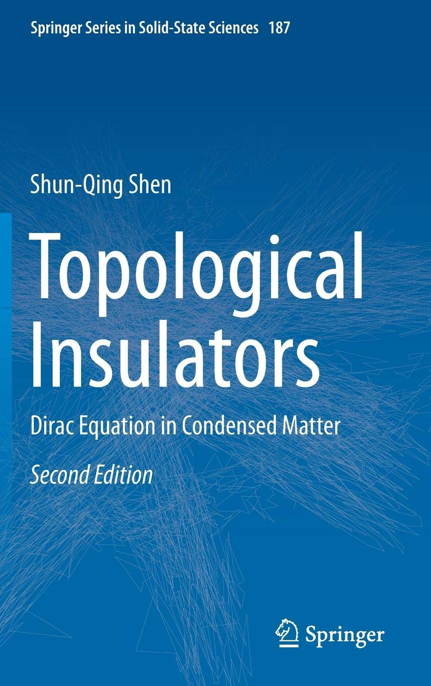 Topological Insulators: Dirac Equation in Condensed Matter (Springer Series in Solid-State Sciences)