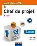 La Boîte à outils du Chef de projet - 2e éd. : 74 outils et méthodes (BàO La Boîte à Outils)