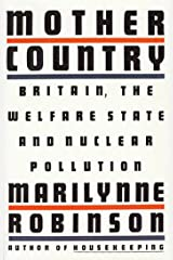 Mother Country: Britain, the Welfare State and Nuclear Pollution Kindle Edition