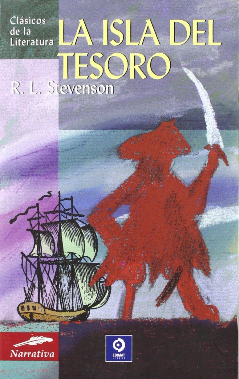 La isla del tesoro (Clásicos de la literatura universal) Tapa blanda – 1 oct 2004 Robert Louis Stevenson Edimat Libros 8497645553 Action & Adventure