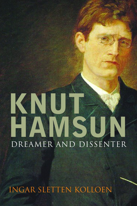 Knut Hamsun: Dreamer & Dissenter PDF