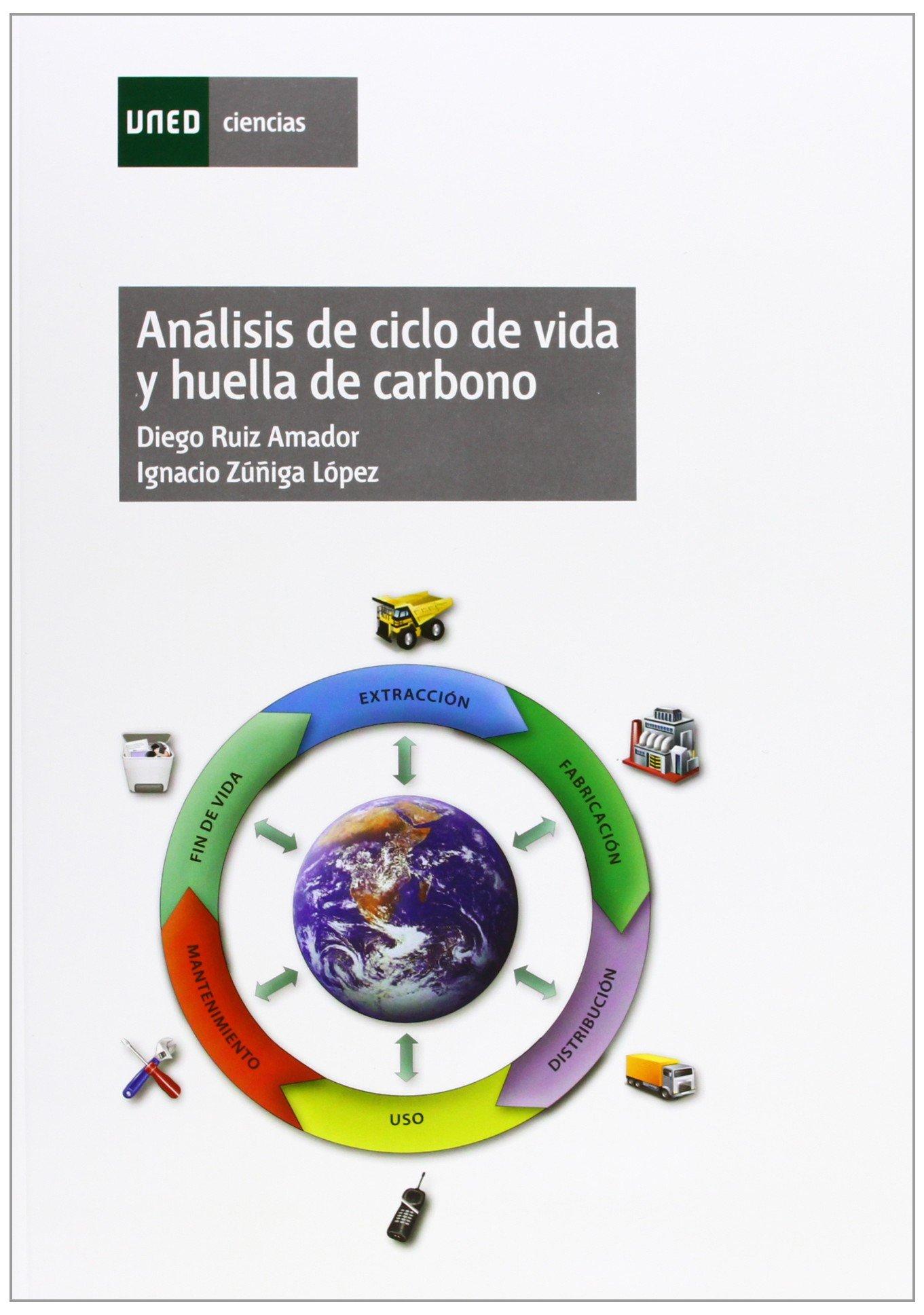 Análisis de ciclo de vida y huella de carbono CIENCIAS: Amazon.es: Ruiz Amador, Diego, Zúñiga López, Ignacio: Libros