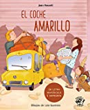 El coche Amarillo (En Letra Mayúscula y de imprenta): En letra MAYÚSCULA y de imprenta: libros para niños de 5 y 6 años…