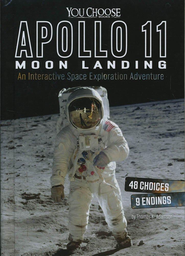 Read Online Apollo 11 Moon Landing: An Interactive Space Exploration Adventure (You Choose: Space) pdf epub